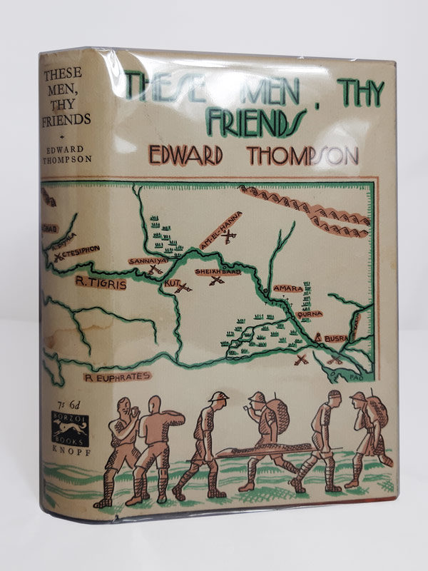 These Men Thy Friends by Edward Thompson